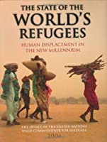 The State Of The World's Refugees, 2006: Human Displacement In The New Millennium