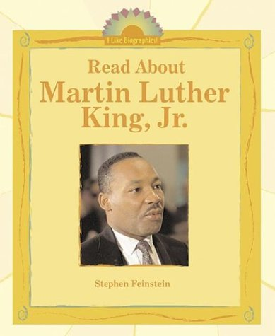 Read about Martin Luther King, Jr. Stephen Feinstein