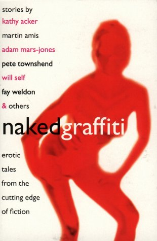Naked Graffiti  by  Richard Glyn Jones