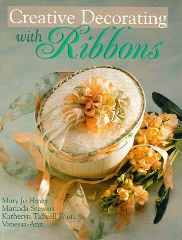 Creative Decorating with Ribbons  by  Mary Jo Hiney