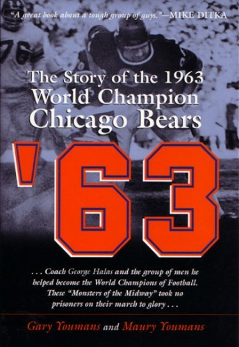 63: The Story of the 1963 World Championship Chicago Bears  by  Maury Youmans