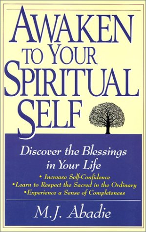 Awaken to Your Spiritual Self  by  Marie-Jeanne Abadie