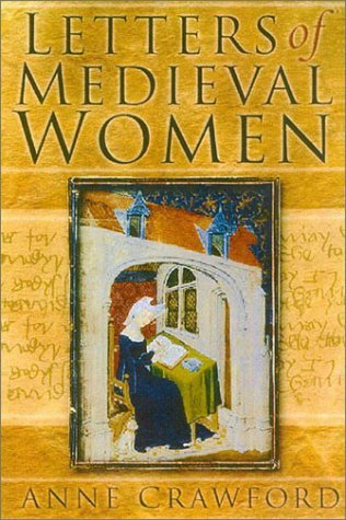 Letters of medieval women  by  Anne Crawford