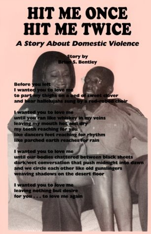 Hit Me Once, Hit Me Twice: A Story about Domestic Violence  by  Brian S. Bentley