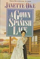 A Gown of Spanish Lace (Women of the West)