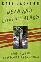 Mean and Lowly Things