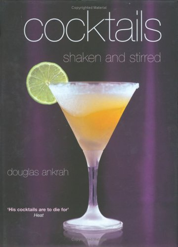 Cocktails Shaken & Stirred  by  Douglas Ankrah