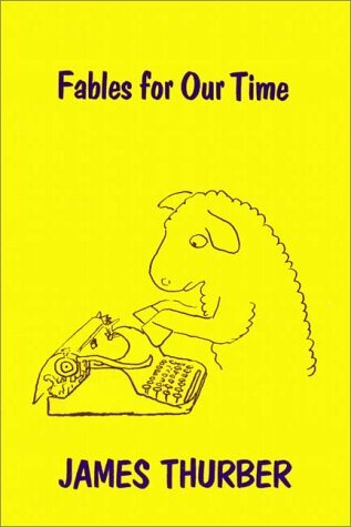 Fables For Our Time/Further Fables For Our Time  by  James Thurber