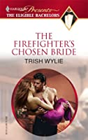 The Firefighter's Chosen Bride (The Eligible Bachelors, #4)