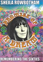 Promise Of A Dream: A Memoir Of The Sixties