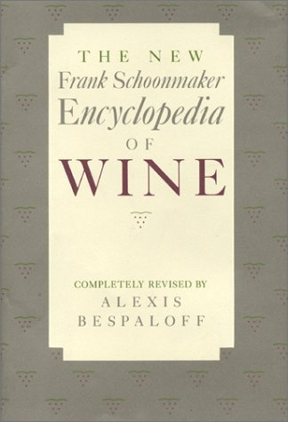 The New Frank Schoonmaker Encyclopedia Of Wine  by  Frank Schoonmaker