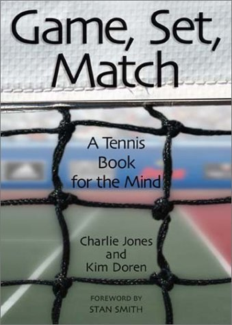 Game, Set, Match A Tennis Book For The Mind Charlie Jones