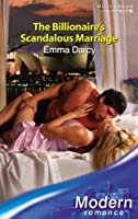 The Billionaire's Scandalous Marriage (Modern Romance) (Modern Romance)