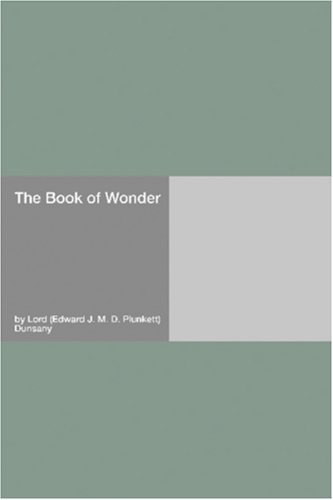 The Book of Wonder Lord Dunsany