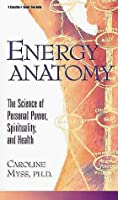 Energy Anatomy: Science of Personal Power, Spirituality and Health