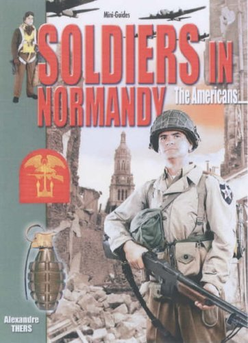 Soldiers in Normandy - The Americans  by  Alexandre Thers