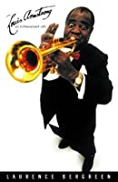 Louis Armstrong: An Extravagant Life