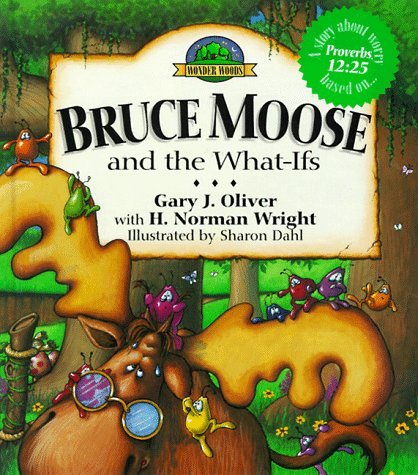 Bruce Moose and the What-Ifs  by  Gary J. Oliver