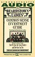 Beardstown Ladies Common Sense Investment Guide: How We Beat The Stock Market And How You Can Too