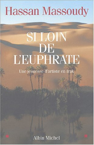 Si Loin de LEuphrate  by  Hassan Massoudy