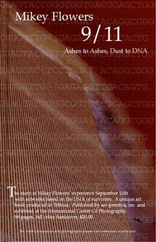 Mikey Flowers 9/11 Ashes to Ashes, Dust to DNA  by  Michael F Collarone