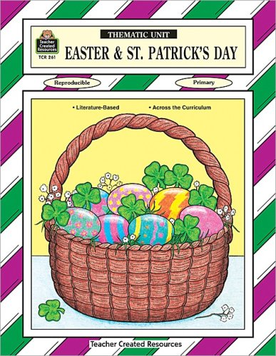 Easter & St. Patricks Day Thematic Unit  by  Cythia Holzschuher