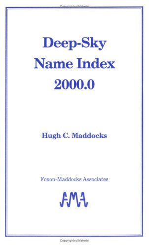 Deep-Sky Name Index 2000.0  by  Hugh C. Maddocks