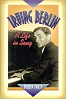 Irving Berlin: A Life in Song