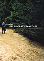 One Place After Another: Site Specific Art And Locational Identity
