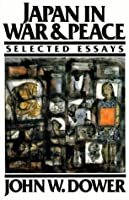 Japan in War and Peace: Selected Essays