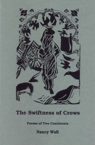 The Swiftness Of Crows: Poems Of Two Continents (Pima Poetry Series)  by  Nancy Wall