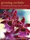 Growing Orchids: Successful Gardening Indoors And Out Brian Rittershausen