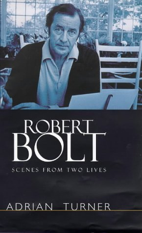 ROBERT BOLT: SCENES FROM TWO LIVES Adrian Turner