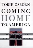 Coming Home To America: A Road Map To Gay & Lesbian Empowerment