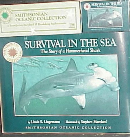 Survival In The Sea: The Story Of A Hammerhead Shark (Smithsonian Oceanic Collection Norwalk Conn.)  by  L. Lingemann
