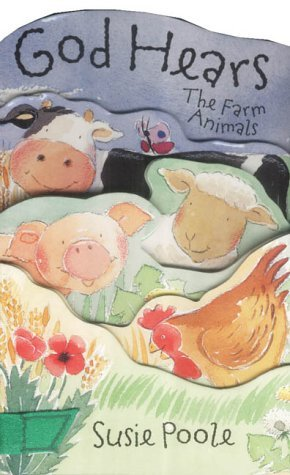 God Hears Farm Animals (Animal Fold Out Books)  by  Susie Poole