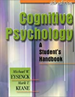 Cognitive Psychology: A Student's Handbook