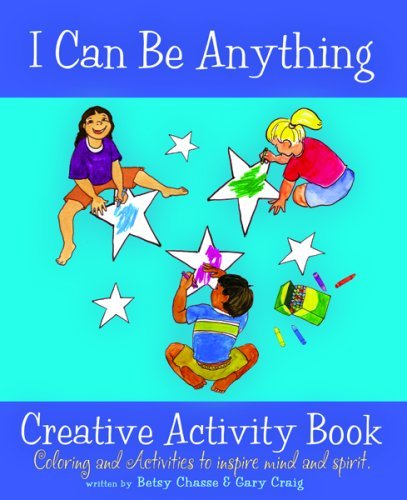 I Can Be Anything Creative Activity Book Betsy Chasse