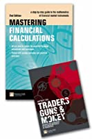 Traders, Guns And Money: Knowns And Unknowns In The Dazzling World Of Derivatives: And Mastering Financial Calculations, A Step By Step Guide To The Mathematics Of Financial Market Instruments