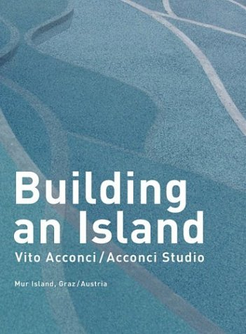 Building an Island  by  Vito Acconci