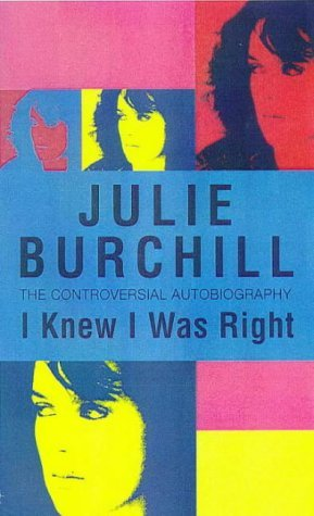 I Knew I Was Right  by  Julie Burchill
