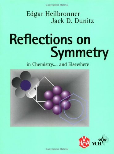 Reflections On Symmetry In Chemistry... And Elsewhere  by  Edgar Heilbronner
