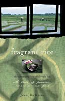 Fragrant Rice: A Taste of Passion, Marriage and Food