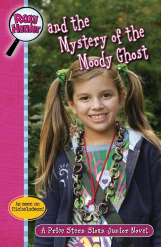 Roxy Hunter and the Mystery of the Moody Ghost Tracey West
