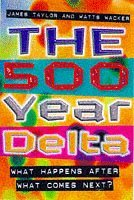 The 500 Year Delta: What Happpens After What Comes Next?