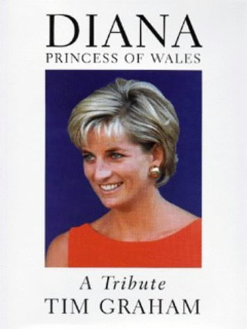 Diana, Princess Of Wales: A Tribute  by  Tim Graham