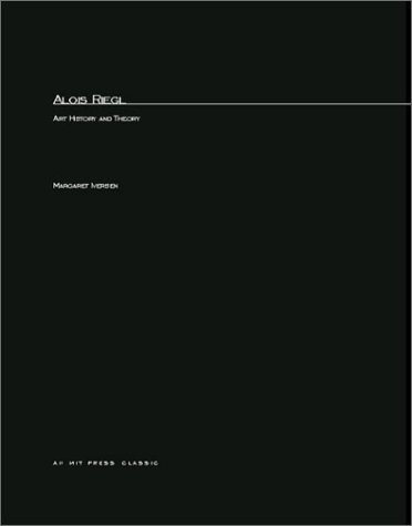 Alois Riegel: Art History and Theory  by  Margaret Iversen