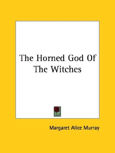 The Horned God of the Witches Margaret Alice Murray