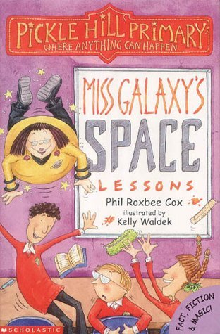 Miss Galaxys Space Lessons  by  Phil Roxbee Cox