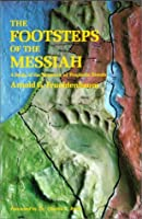 Footsteps of the Messiah: A Study of the Sequence of Prophetic Events